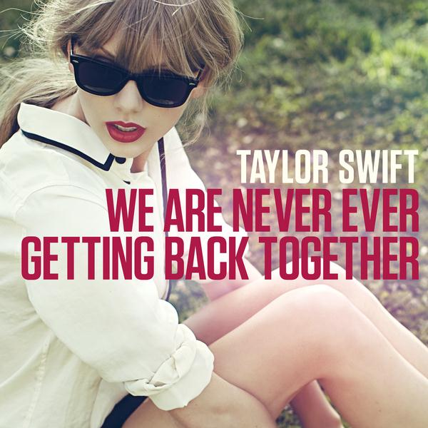 We are never ever getting back together taylor swift single cover